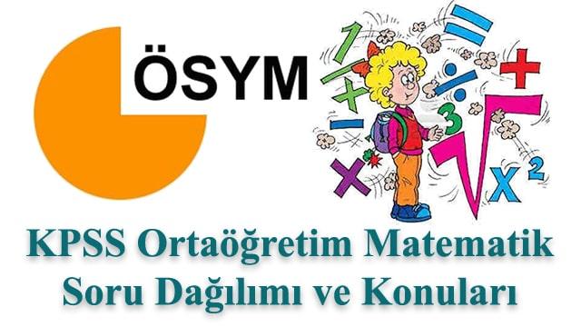 KPSS Ortaöğretim Matematik Konuları ve Soru Dağılımı