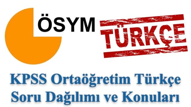 KPSS Ortaöğretim Türkçe Konuları ve Soru Dağılımı